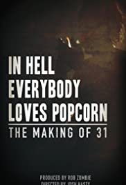 In Hell Everybody Loves Popcorn: The Making of 31 Poster