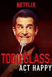 Todd Glass: Act Happy