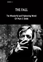 The Fall: The Wonderful and Frightening World of Mark E. Smith