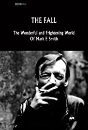 The Fall: The Wonderful and Frightening World of Mark E. Smith Poster