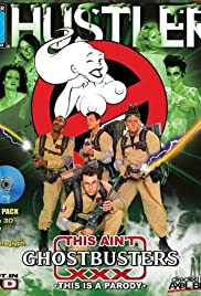 This Ain't Ghostbusters XXX Poster