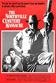Northville Cemetery Massacre(1976) Poster - Movie Forum, Cast, Reviews