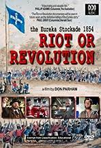 Riot or Revolution: Eureka Stockade 1854