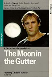 The Moon in the Gutter(1983) Poster - Movie Forum, Cast, Reviews