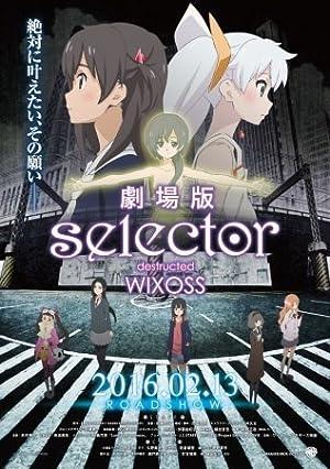 Gekijouban Selector Destructed WIXOSS (2016)