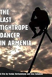 The Last Tightrope Dancer in Armenia Poster
