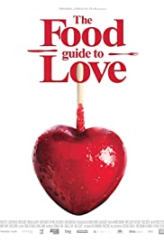 The Food Guide to Love(2013) Poster - Movie Forum, Cast, Reviews