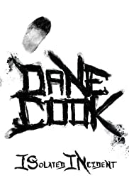 Dane Cook: Isolated Incident (2009) Poster - TV Show Forum, Cast, Reviews