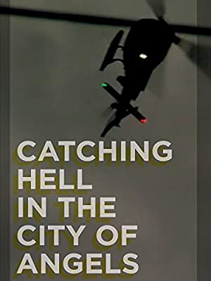 Catching Hell in the City of Angels (2013)