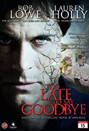 Too Late to Say Goodbye (2009) Poster - Movie Forum, Cast, Reviews