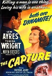 The Capture(1950) Poster - Movie Forum, Cast, Reviews