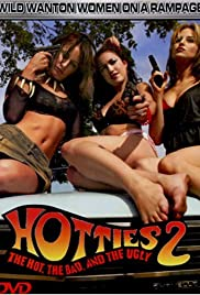 Hotties II: The Hot, the Bad, and the Ugly Poster
