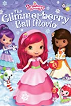 Image of Strawberry Shortcake: The Glimmerberry Ball Movie