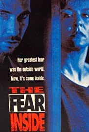 The Fear Inside (1992) Poster - Movie Forum, Cast, Reviews