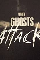 Image of When Ghosts Attack