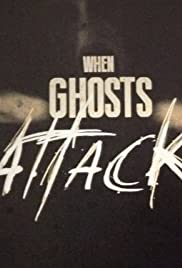 When Ghosts Attack Poster - TV Show Forum, Cast, Reviews