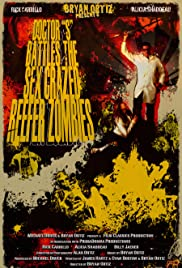 Doctor S Battles the Sex Crazed Reefer Zombies: The Movie Poster