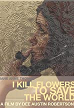 I Kill Flowers to Save the World
