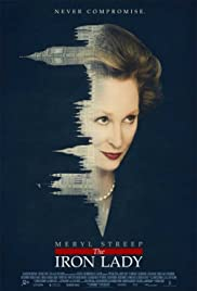 The Iron Lady (2011) Poster - Movie Forum, Cast, Reviews