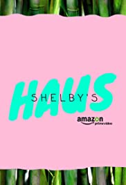 Shelby's Haus Poster