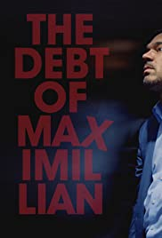 The Debt of Maximillian Poster