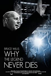 Bruce Willis: Why the Legend Never Dies Poster