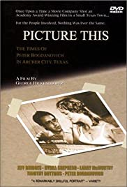 Picture This: The Times of Peter Bogdanovich in Archer City, Texas Poster