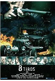 8 tiros Película Completa DVD R [MEGA] [LATINO]