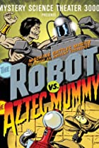 Image of Mystery Science Theater 3000: The Robot vs. the Aztec Mummy