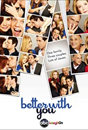 Better with You Poster - TV Show Forum, Cast, Reviews