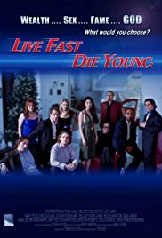 Live Fast, Die Young (2008) Poster - Movie Forum, Cast, Reviews
