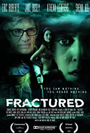 Fractured (2015) Poster - Movie Forum, Cast, Reviews
