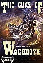 The Guns of Wachoiye