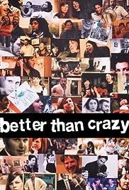 Better Than Crazy Poster