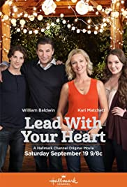 Lead with Your Heart (2015) Poster - Movie Forum, Cast, Reviews