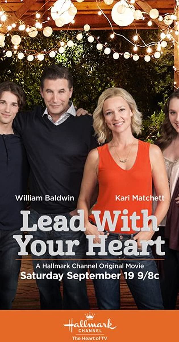 Lead with Your Heart (TV Movie 2015) - Full Cast & Crew - IMDb
