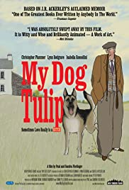 My Dog Tulip (2009) Poster - Movie Forum, Cast, Reviews