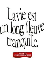 La vie est un long fleuve tranquille(1988) Poster - Movie Forum, Cast, Reviews