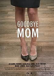 Goodbye Mom poster