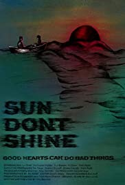 Sun Don't Shine (2012) Poster - Movie Forum, Cast, Reviews