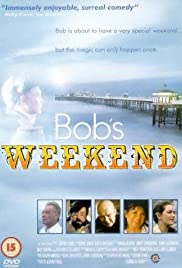 Bob's Weekend (1996) Poster - Movie Forum, Cast, Reviews