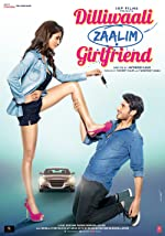 Dilliwaali Zaalim Girlfriend(2015)