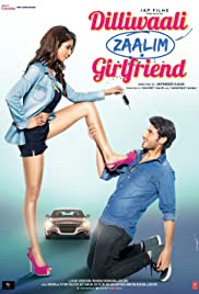 Dilliwaali Zaalim Girlfriend (2015) Poster - Movie Forum, Cast, Reviews