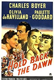 Hold Back the Dawn (1941) Poster - Movie Forum, Cast, Reviews