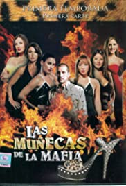 Las muñecas de la mafia Poster - TV Show Forum, Cast, Reviews