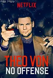 Theo Von: No Offense(2016) Poster - Movie Forum, Cast, Reviews