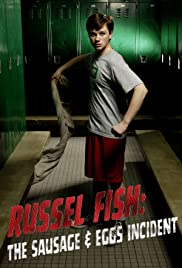 Russel Fish: The Sausage and Eggs Incident (2009) Poster - Movie Forum, Cast, Reviews