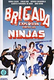Brigada explosiva contra los ninjas (1986) Poster - Movie Forum, Cast, Reviews