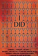 I Did