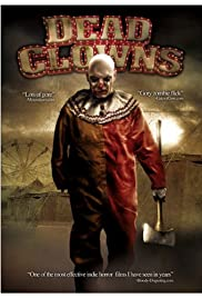 Dead Clowns (2004) Poster - Movie Forum, Cast, Reviews